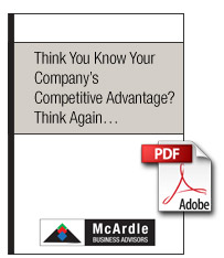 Think You Know Your Company's Competitive Advantage? Think Again...